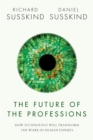 The Future of the Professions : How Technology Will Transform the Work of Human Experts - eBook