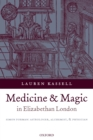 Medicine and Magic in Elizabethan London : Simon Forman: Astrologer, Alchemist, and Physician - eBook