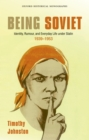 Being Soviet : Identity, Rumour, and Everyday Life under Stalin 1939-1953 - eBook