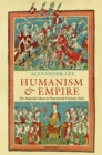 Humanism and Empire : The Imperial Ideal in Fourteenth-Century Italy - eBook