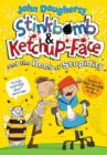 Stinkbomb and Ketchup-Face and the Bees of Stupidity - Book