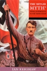 The 'Hitler Myth' : Image and Reality in the Third Reich - Book