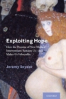 Exploiting Hope : How the Promise of New Medical Interventions Sustains Us-and Makes Us Vulnerable - Book