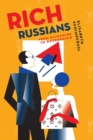 Rich Russians : From Oligarchs to Bourgeoisie - Book