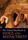 The Oxford Handbook of Dance and Reenactment - Book