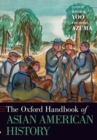 The Oxford Handbook of Asian American History - Book