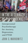 In the Aftermath of the Pandemic : Interpersonal Psychotherapy for Anxiety, Depression, and PTSD - Book