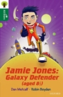 Oxford Reading Tree All Stars: Oxford Level 12        : Jamie Jones: Galaxy Defender (aged 8 1/2) - Book