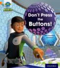 Project X: Alien Adventures: Orange: Don't Press the Buttons! - Book