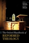 The Oxford Handbook of Reformed Theology - Book