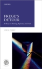 Frege's Detour : An Essay on Meaning, Reference, and Truth - Book