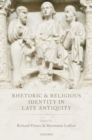 Rhetoric and Religious Identity in Late Antiquity - Book