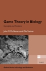 Game Theory in Biology : concepts and frontiers - Book