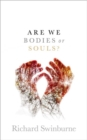 Are We Bodies or Souls? - Book