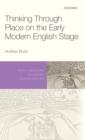 Thinking Through Place on the Early Modern English Stage - Book