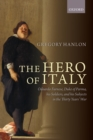 The Hero of Italy : Odoardo Farnese, Duke of Parma, his Soldiers, and his Subjects in the Thirty Years' War - Book