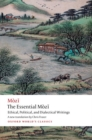 The Essential Mozi : Ethical, Political, and Dialectical Writings - Book