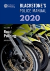 Blackstone's Police Manuals Volume 3: Road Policing 2020 - Book
