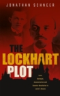 The Lockhart Plot : Love, Betrayal, Assassination and Counter-Revolution in Lenin's Russia - Book