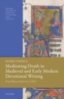 Meditating Death in Medieval and Early Modern Devotional Writing : From Bonaventure to Luther - Book