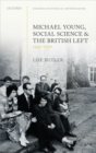 Michael Young, Social Science, and the British Left, 1945-1970 - Book