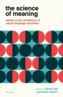 The Science of Meaning : Essays on the Metatheory of Natural Language Semantics - Book