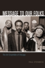Message to Our Folks : The Art Ensemble of Chicago - eBook