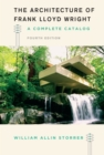 The Architecture of Frank Lloyd Wright, Fourth Edition : A Complete Catalog - eBook