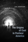 The Origins of Cool in Postwar America - eBook