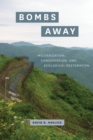 Bombs Away : Militarization, Conservation, and Ecological Restoration - eBook