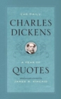 The Daily Charles Dickens : A Year of Quotes - Book