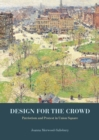 Design for the Crowd : Patriotism and Protest in Union Square - eBook