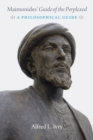"Maimonides' ""guide of the Perplexed"" : A Philosophical Guide - Book"