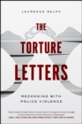The Torture Letters : Reckoning with Police Violence - Book