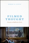 Filmed Thought : Cinema as Reflective Form - Book