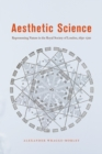Aesthetic Science : Representing Nature in the Royal Society of London, 1650-1720 - Book