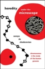 Heredity under the Microscope : Chromosomes and the Study of the Human Genome - Book