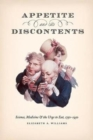 Appetite and Its Discontents : Science, Medicine, and the Urge to Eat, 1750-1950 - Book
