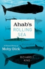 Ahab's Rolling Sea : A Natural History of Moby-Dick - Book