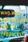 Who Was Responsible for the Troubles? : The Northern Ireland Conflict - Book