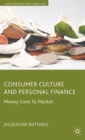 Consumer Culture and Personal Finance : Money Goes to Market - Book