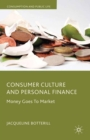 Consumer Culture and Personal Finance : Money Goes to Market - eBook