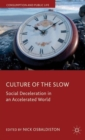 Culture of the Slow : Social Deceleration in an Accelerated World - Book