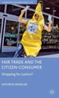 Fair Trade and the Citizen-Consumer : Shopping for Justice? - Book