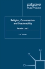Religion, Consumerism and Sustainability : Paradise Lost? - eBook