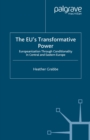 The EU's Transformative Power : Europeanization through Conditionality in Central and Eastern Europe - eBook