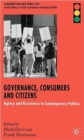 Governance, Consumers and Citizens : Agency and Resistance in Contemporary Politics - Book