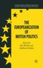 The Europeanization of British Politics - eBook