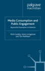 Media Consumption and Public Engagement : Beyond the Presumption of Attention - eBook
