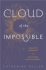 Cloud of the Impossible : Negative Theology and Planetary Entanglement - Book
